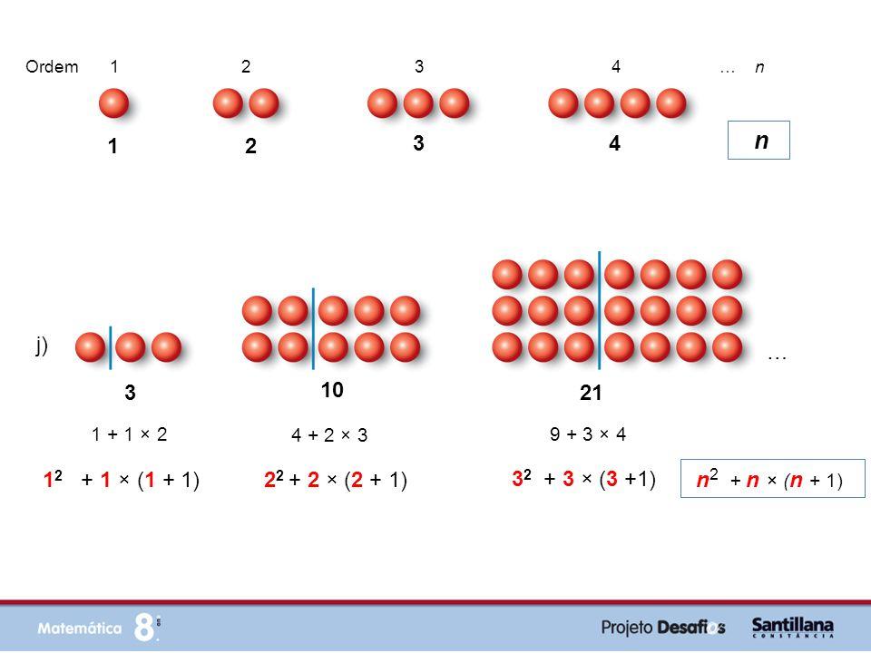 12 + 1 × (1 + 1) 22 + 2 × (2 + 1) n2 + n × (n + 1) … n 1 2 3 4 j) … 3