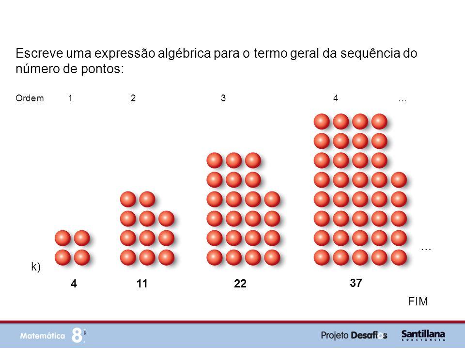 Escreve uma expressão algébrica para o termo geral da sequência do número de pontos: