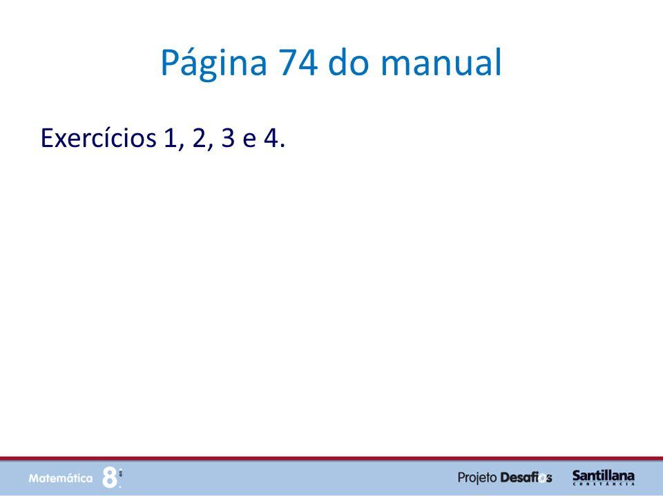Página 74 do manual Exercícios 1, 2, 3 e 4.
