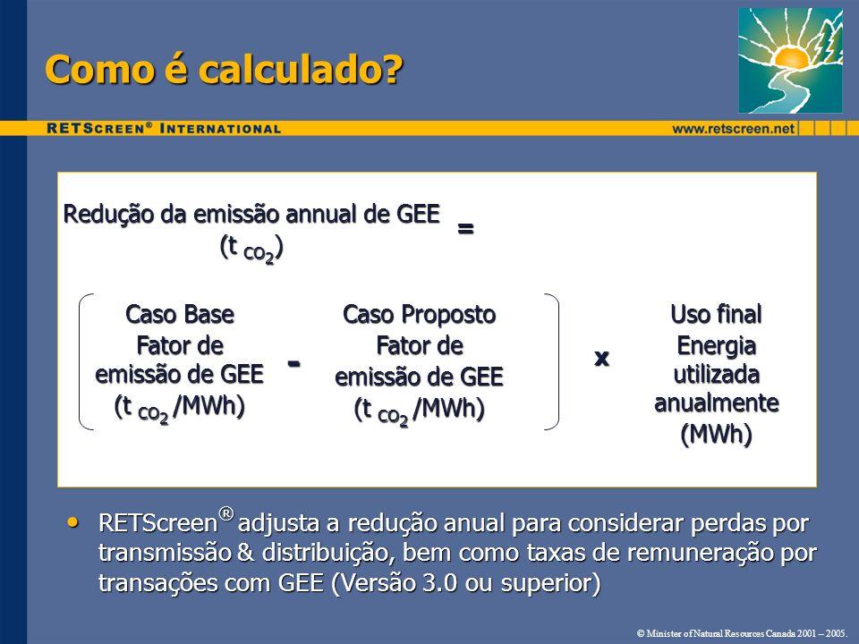 Como é calculado Redução da emissão annual de GEE. (t CO2) = Caso Base. Fator de emissão de GEE.