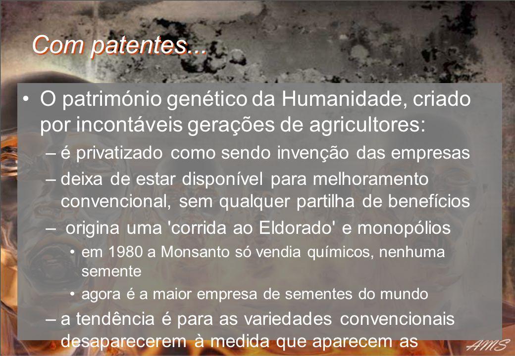 Com patentes... O património genético da Humanidade, criado por incontáveis gerações de agricultores: