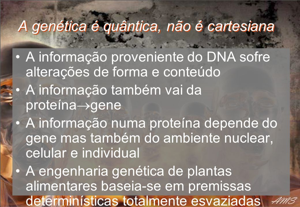A genética é quântica, não é cartesiana