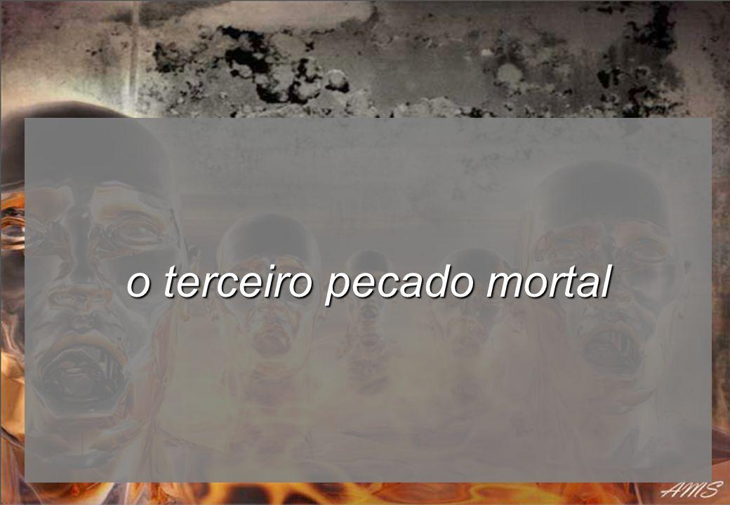 o terceiro pecado mortal