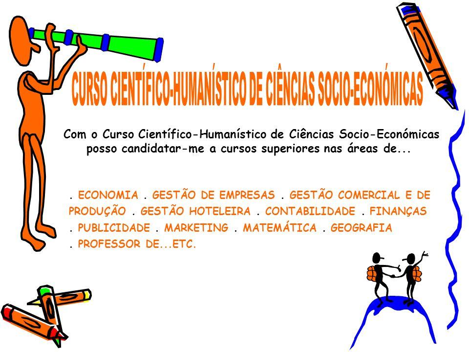 CURSO CIENTÍFICO-HUMANÍSTICO DE CIÊNCIAS SOCIO-ECONÓMICAS