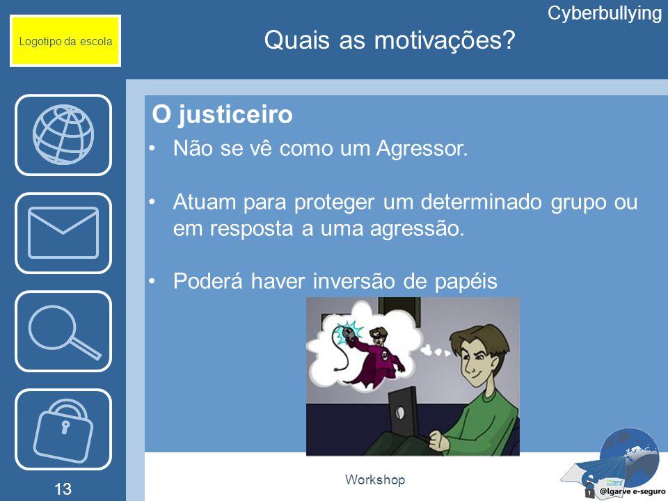Quais as motivações O justiceiro Não se vê como um Agressor.