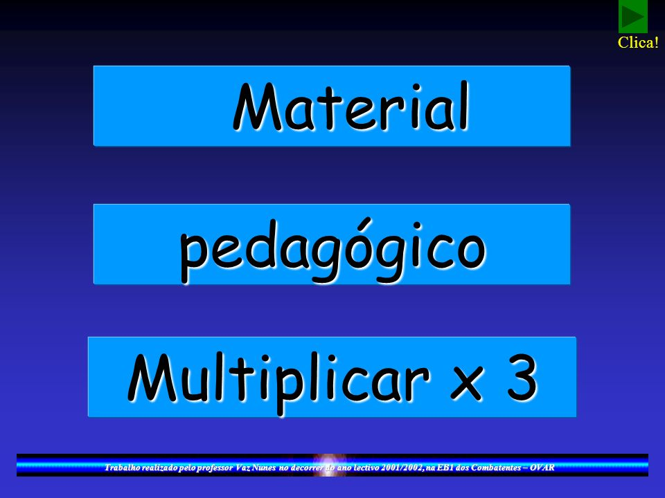 Material pedagógico Multiplicar x 3 Clica!