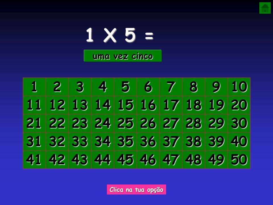 1 X 5 = uma vez cinco. 1. 2. 3. 4. 5. 6. 7. 8. 9. 10. 11. 12. 13. 14. 15. 16. 17. 18.