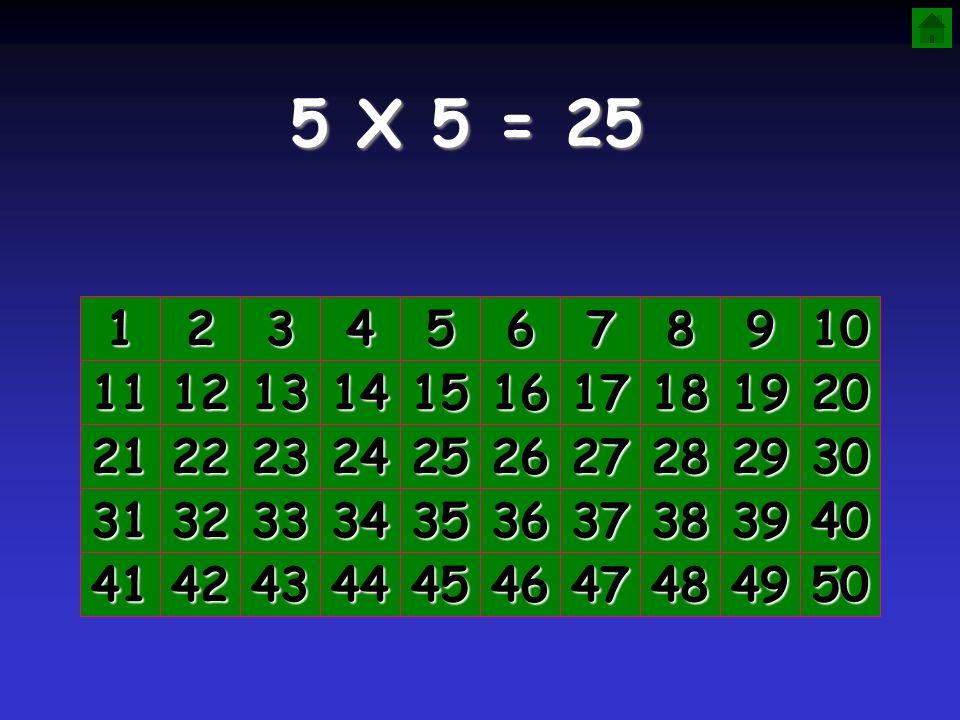 5 X 5 = 25 1. 2. 3. 4. 5. 6. 7. 8. 9. 10. 11. 12. 13. 14. 15. 16. 17. 18. 19. 20.