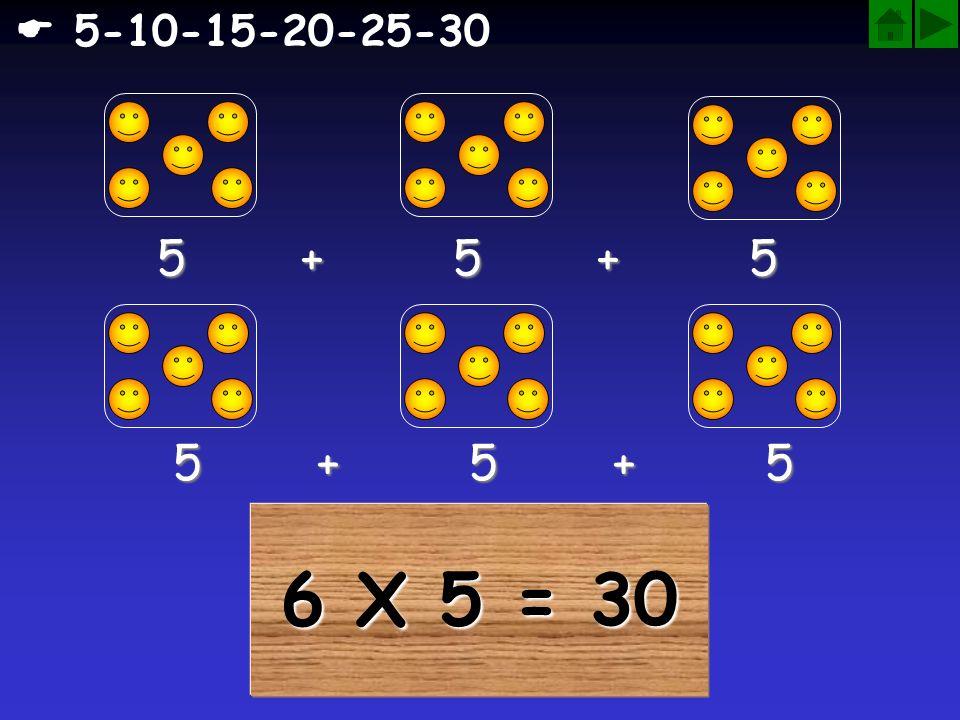  5-10-15-20-25-30 5 + 5 + 5. 5 + 5 + 5.