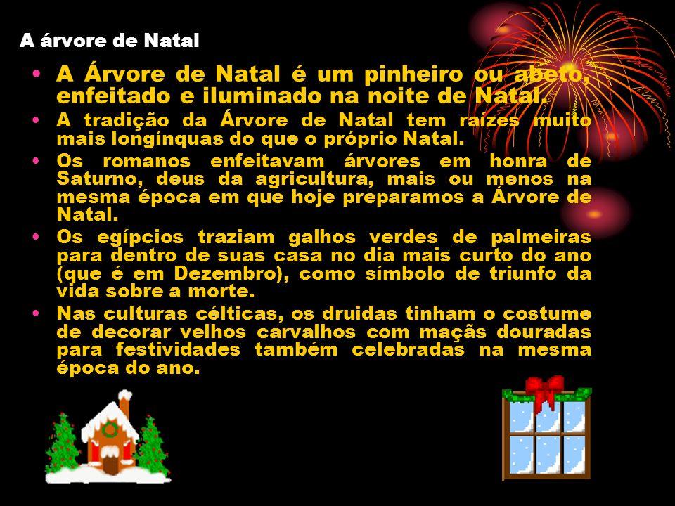 A árvore de Natal A Árvore de Natal é um pinheiro ou abeto, enfeitado e iluminado na noite de Natal.