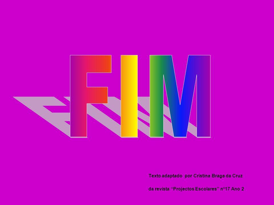 FIM Texto adaptado por Cristina Braga da Cruz