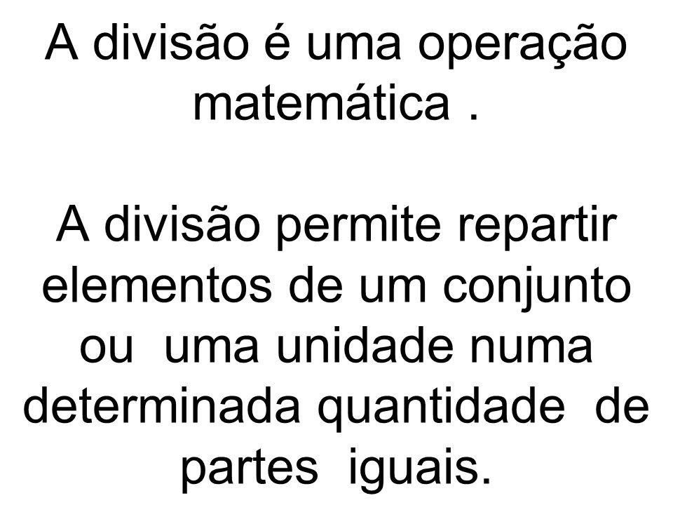 A divisão é uma operação matemática