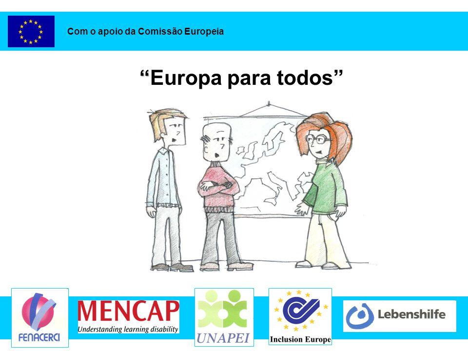 Europa para todos Com o apoio da Comissão Europeia