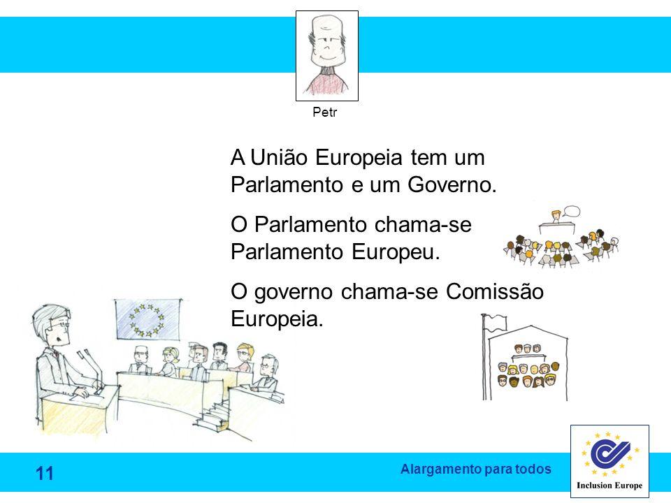 A União Europeia tem um Parlamento e um Governo.