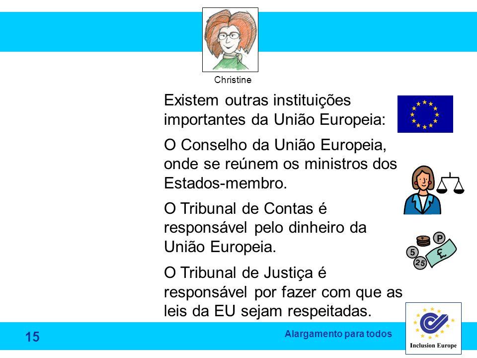 Existem outras instituições importantes da União Europeia: