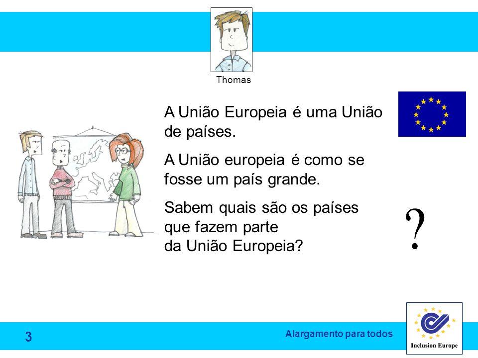 A União Europeia é uma União de países.