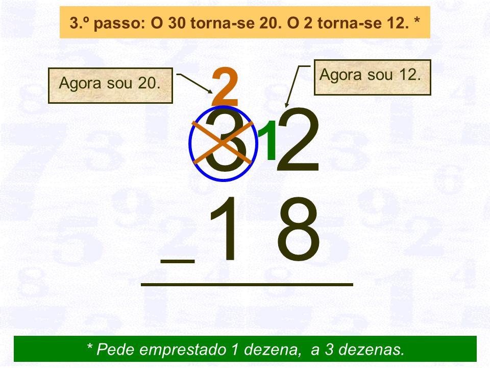 3.º passo: O 30 torna-se 20. O 2 torna-se 12. *