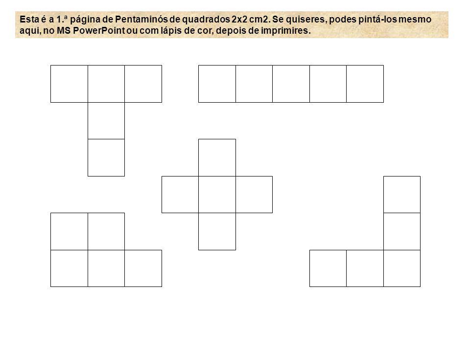 Esta é a 1. ª página de Pentaminós de quadrados 2x2 cm2