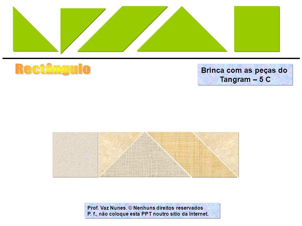 Rectângulo Brinca com as peças do Tangram – 5 C