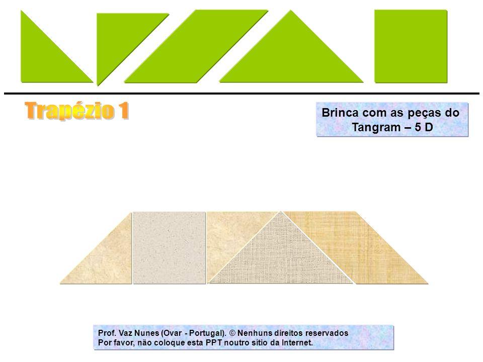 Trapézio 1 Brinca com as peças do Tangram – 5 D