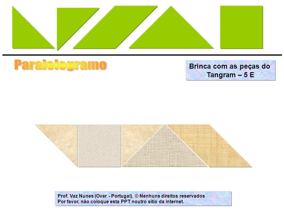 Paralelogramo Brinca com as peças do Tangram – 5 E