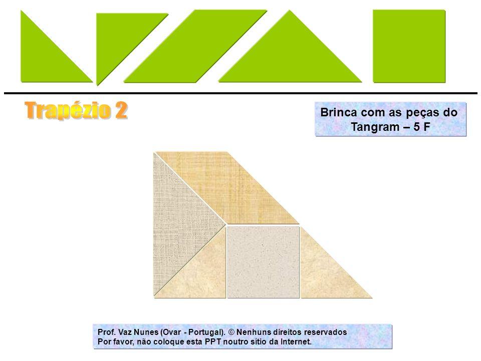 Trapézio 2 Brinca com as peças do Tangram – 5 F