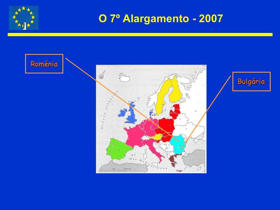 O 7º Alargamento - 2007 Roménia Bulgária
