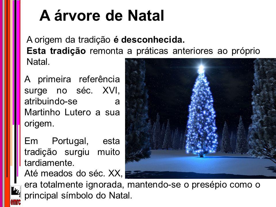 A árvore de Natal emrc A origem da tradição é desconhecida.