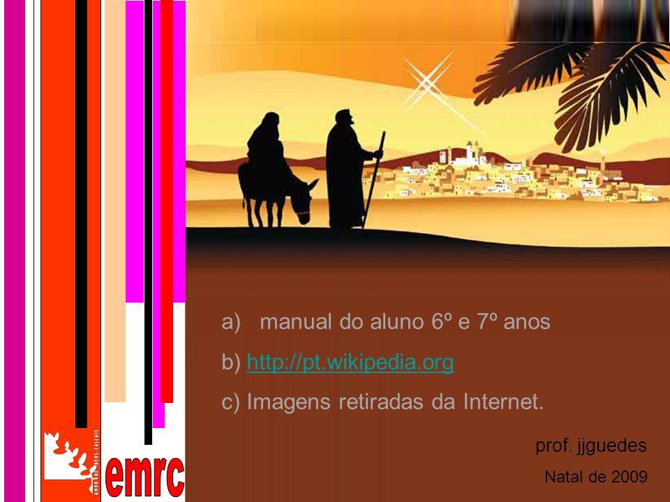 emrc a) manual do aluno 6º e 7º anos http://pt.wikipedia.org