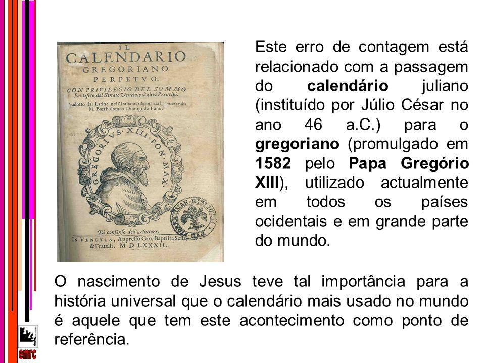 Este erro de contagem está relacionado com a passagem do calendário juliano (instituído por Júlio César no ano 46 a.C.) para o gregoriano (promulgado em 1582 pelo Papa Gregório XIII), utilizado actualmente em todos os países ocidentais e em grande parte do mundo.