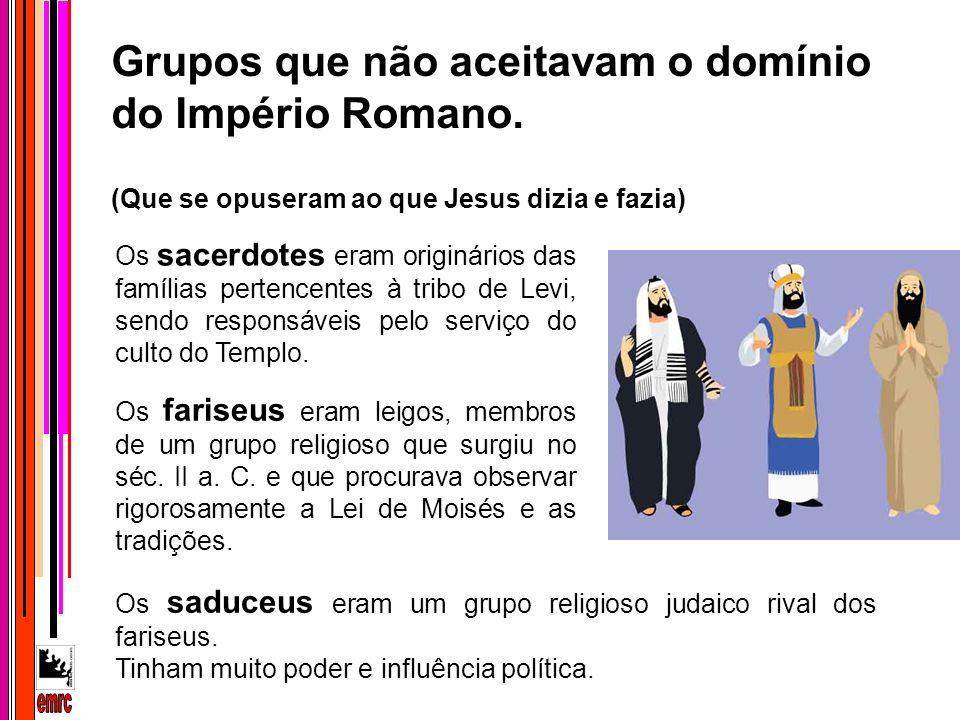 emrc Grupos que não aceitavam o domínio do Império Romano.