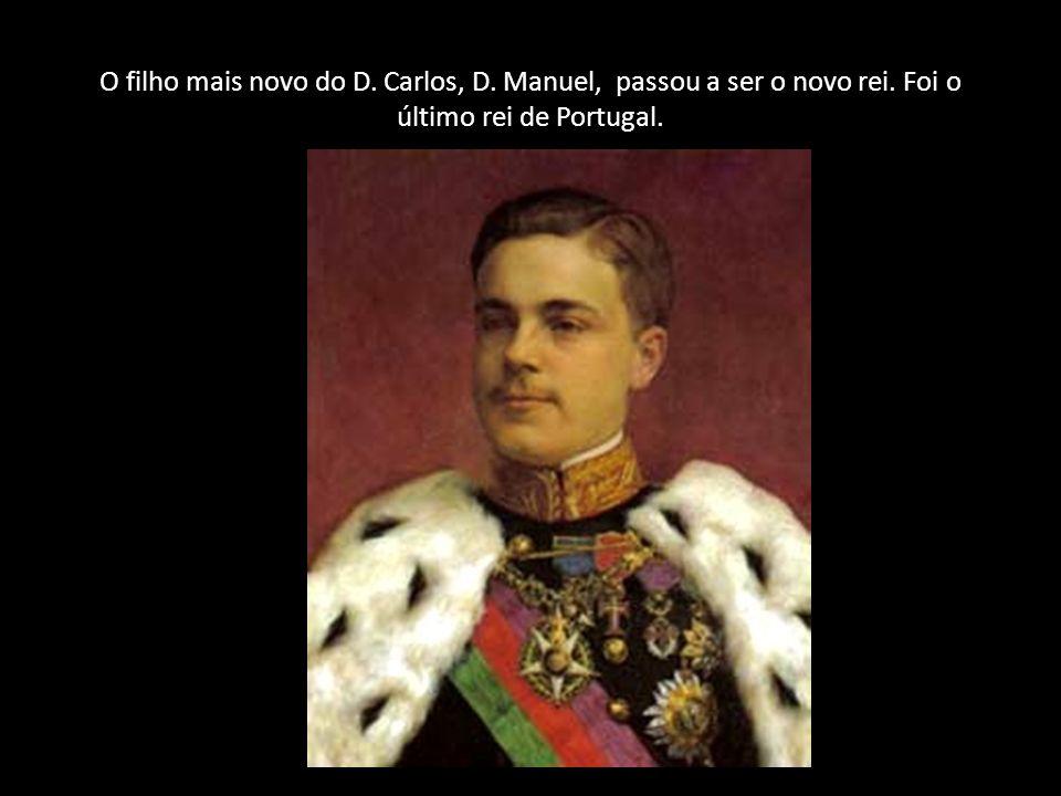 O filho mais novo do D. Carlos, D. Manuel, passou a ser o novo rei