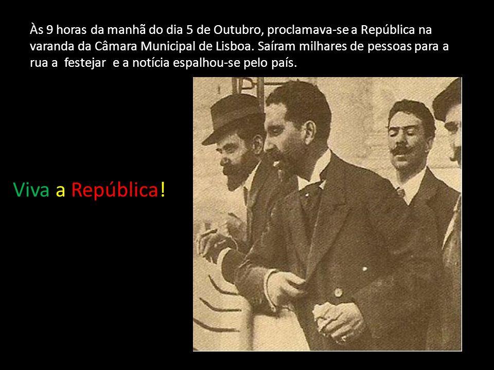 Às 9 horas da manhã do dia 5 de Outubro, proclamava-se a República na varanda da Câmara Municipal de Lisboa. Saíram milhares de pessoas para a rua a festejar e a notícia espalhou-se pelo país.