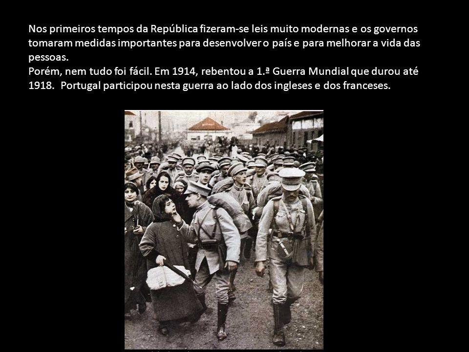 Nos primeiros tempos da República fizeram-se leis muito modernas e os governos tomaram medidas importantes para desenvolver o país e para melhorar a vida das pessoas.