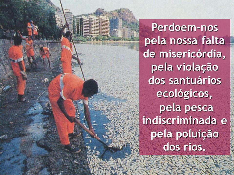 pela pesca indiscriminada e pela poluição dos rios.
