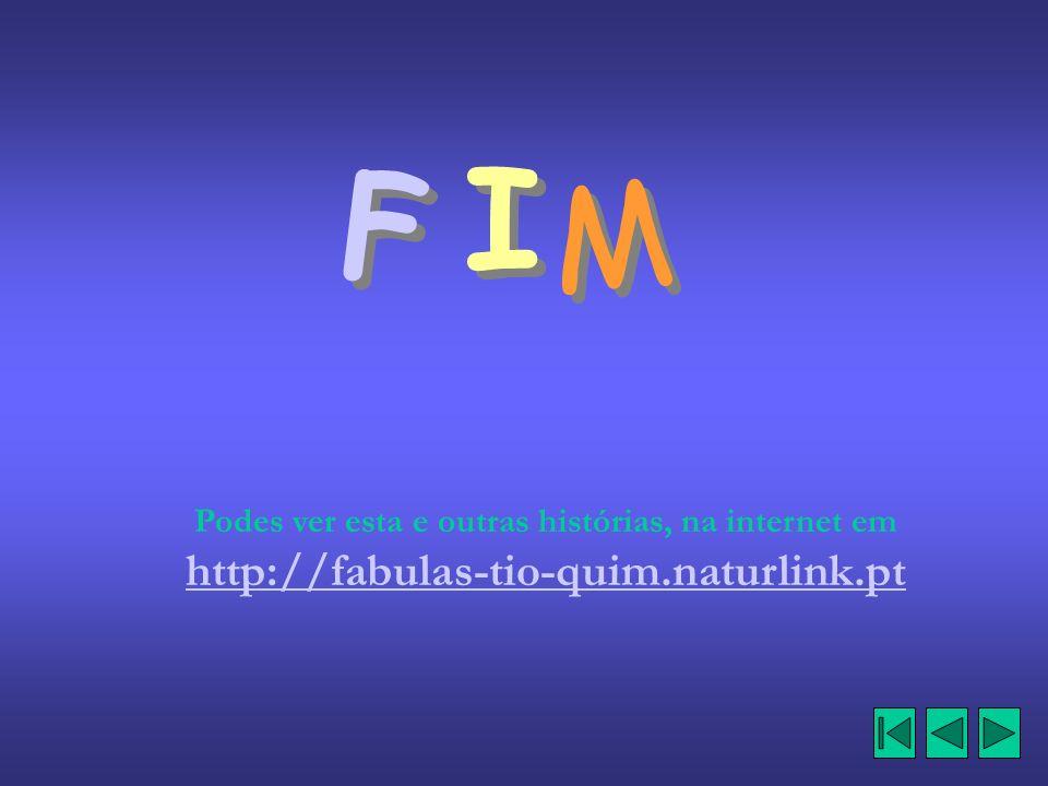 I F M Podes ver esta e outras histórias, na internet em http://fabulas-tio-quim.naturlink.pt