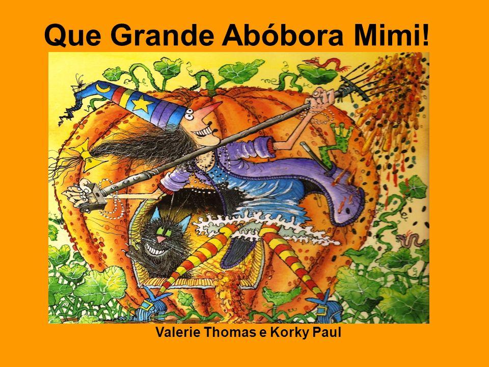 Que Grande Abóbora Mimi! Valerie Thomas e Korky Paul