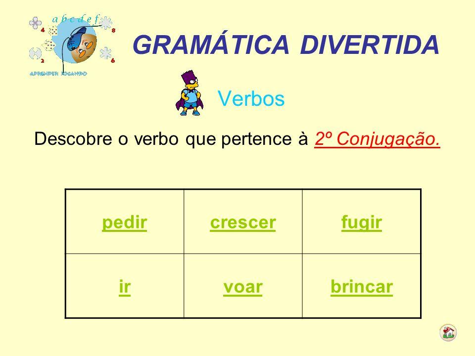 Descobre o verbo que pertence à 2º Conjugação.