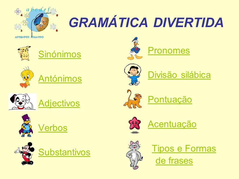 GRAMÁTICA DIVERTIDA Pronomes Sinónimos Divisão silábica Antónimos