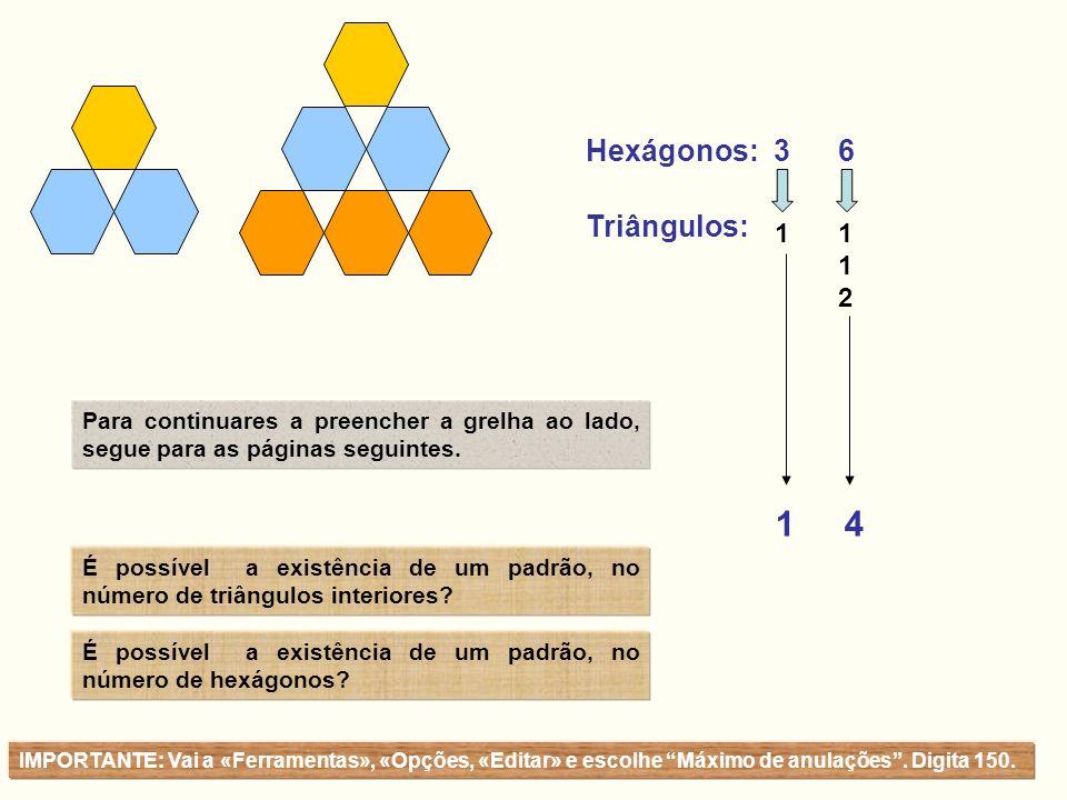 1 4 Hexágonos: 3 6 Triângulos: 1 1 2