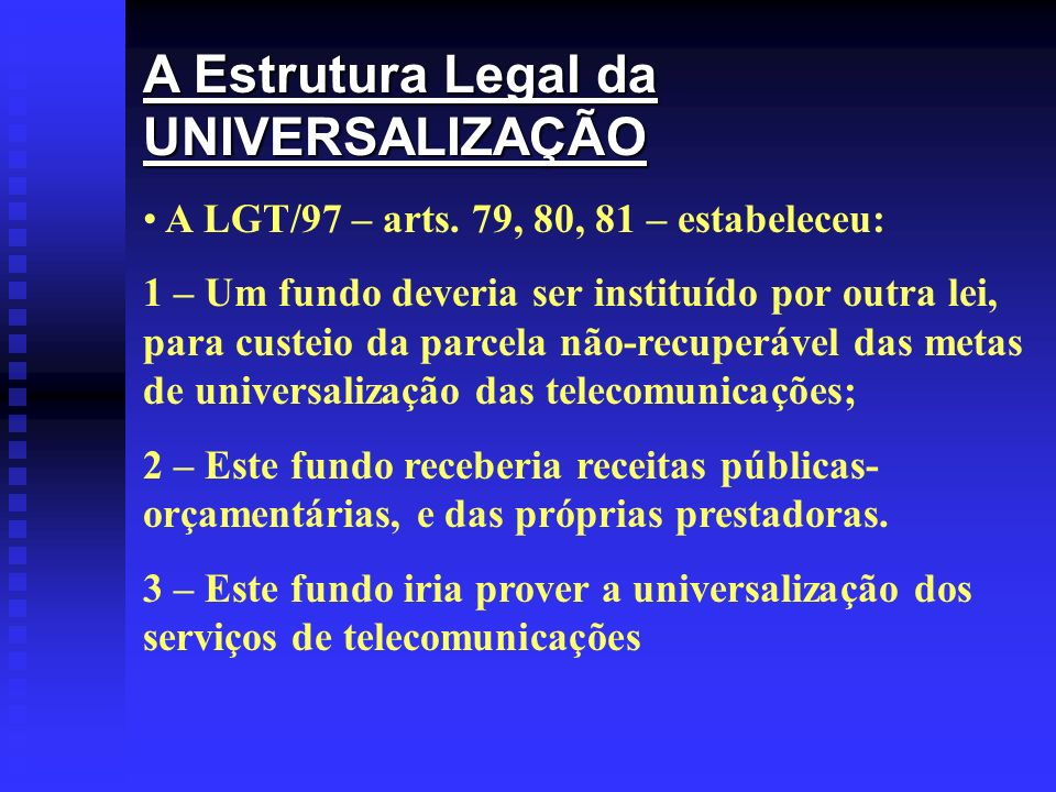 A Estrutura Legal da UNIVERSALIZAÇÃO