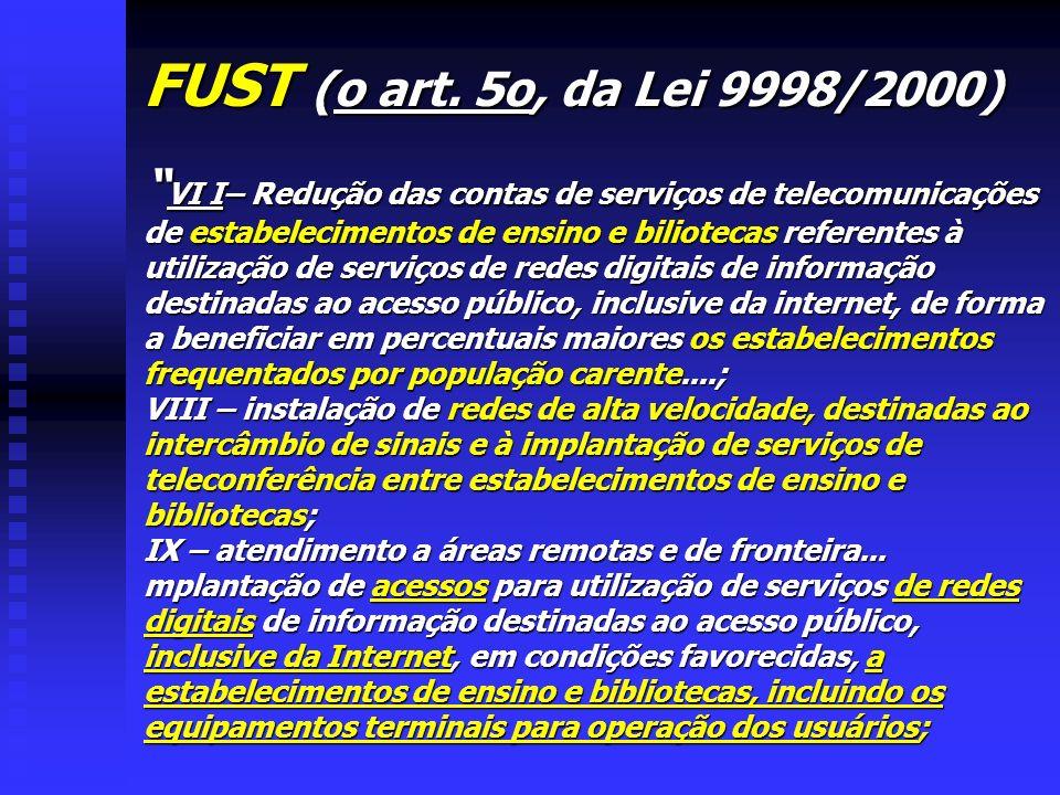 FUST (o art. 5o, da Lei 9998/2000)
