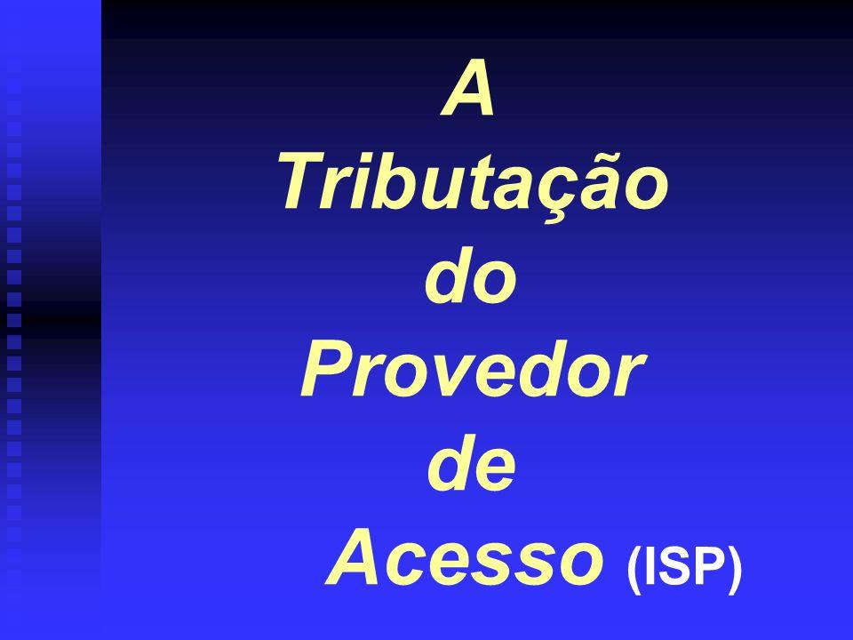 A Tributação do Provedor de Acesso (ISP)