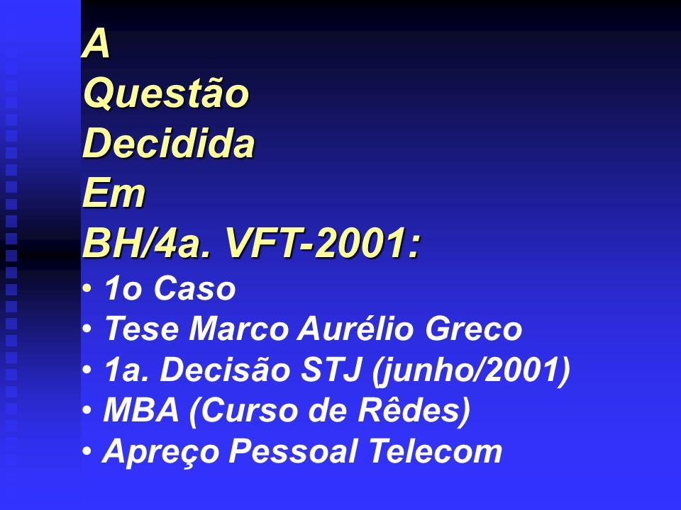 A Questão Decidida Em BH/4a. VFT-2001: 1o Caso