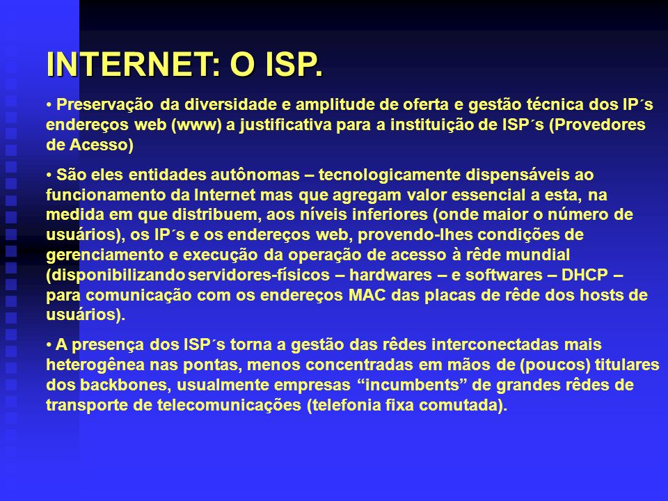 INTERNET: O ISP.