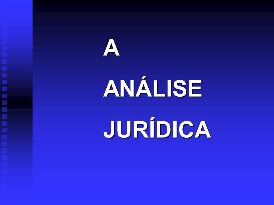 A ANÁLISE JURÍDICA.