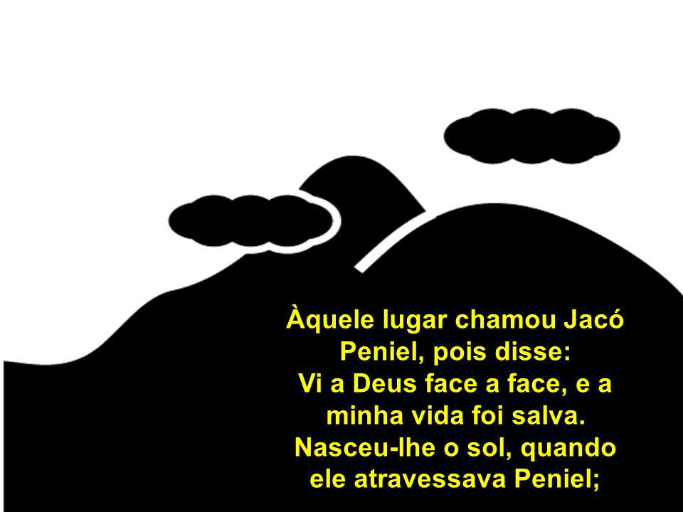 Àquele lugar chamou Jacó Peniel, pois disse: