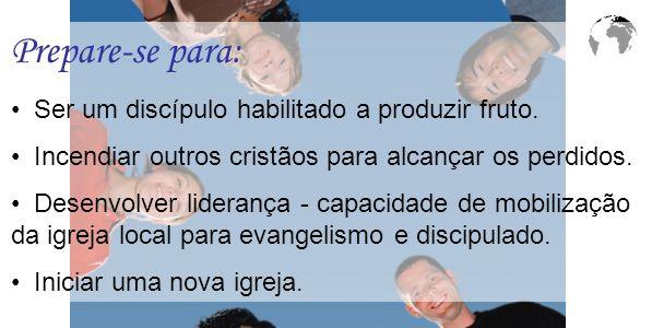 Prepare-se para: Ser um discípulo habilitado a produzir fruto.