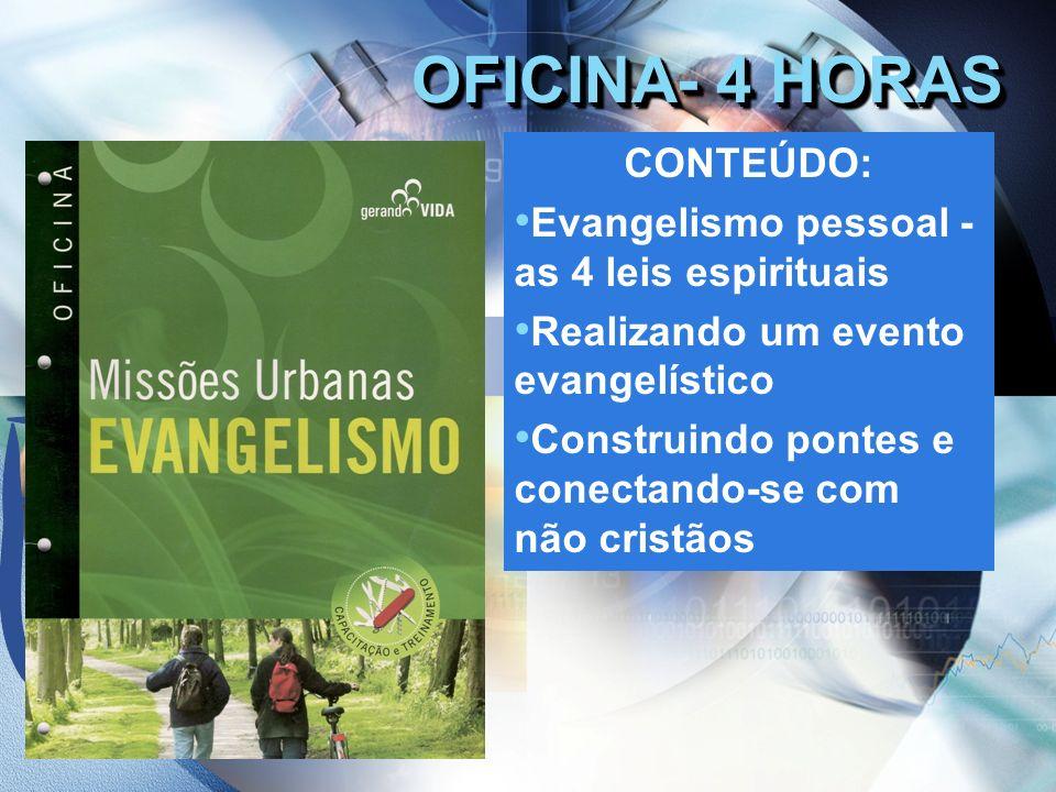 OFICINA- 4 HORAS CONTEÚDO: Evangelismo pessoal - as 4 leis espirituais