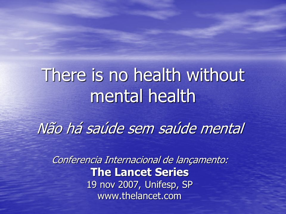 There is no health without mental health